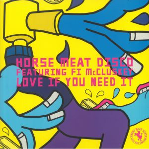 HORSE MEAT DISCO feat FI McCLUSKEY - Love If You Need It