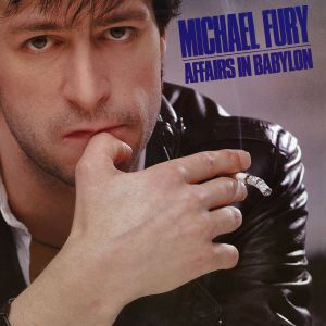 FURY, Michael - Affairs In Babylon