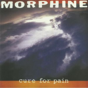 Morphine - Cure For Pain (Deluxe Edition)