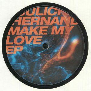 HERNANDEZ, Juliche - Make My Love EP