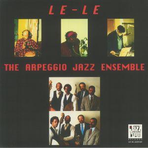 Arpeggio Jazz Ensemble - Le Le (reissue)