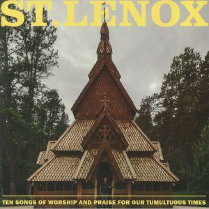 ST LENOX - Ten Songs Of Worship & Praise For Our Tumultuous Times