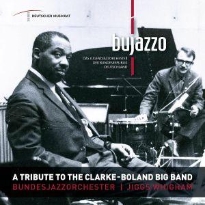 BUJAZZO - Tribute To The Clarke: Boland Big Band