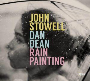 STOWELL, John/DAN DEAN - Rain Painting