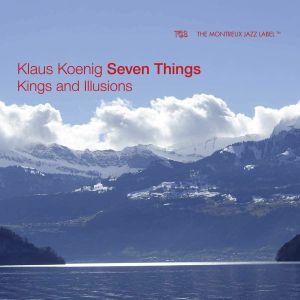 KLAUS KOENIG SEVEN THINGS - Kings & Illusions