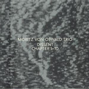 Moritz Von Oswald Trio - Dissent: Chapter 1-10