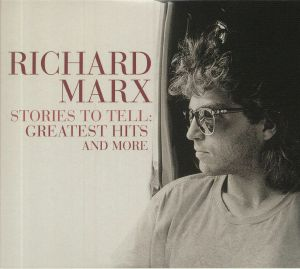 MARX, Richard - Stories To Tell: Greatest Hits & More