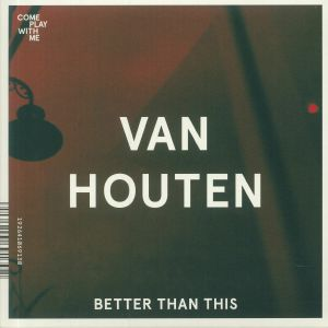 VAN HOUTEN/IN THE MORNING LIGHTS - Better Than This