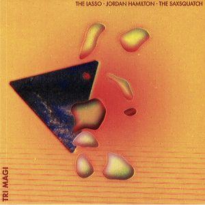 LASSO, The/JORDAN HAMILTON/THE SAXSQUATCH - Tri Magi
