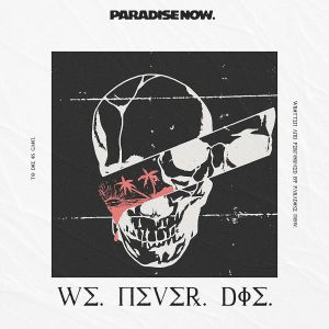 PARADISE NOW - We Never Die