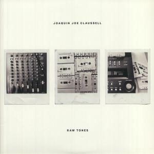CLAUSSELL,  Joaquin Joe - Raw Tones