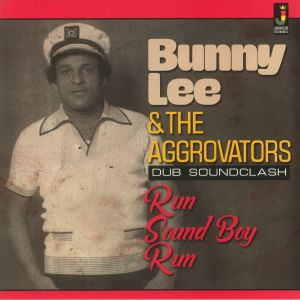 Bunny Lee / The Aggrovators - Run Sound Boy Run