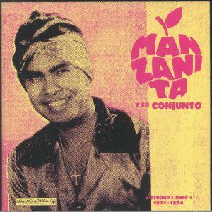MANZANITA Y SU CONJUNTO - Trujillo Peru 1971-1974