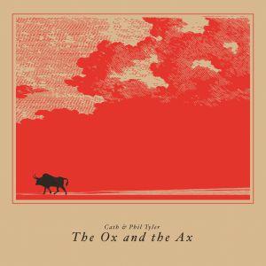 CATH/PHIL TYLER - The Ox & The Ax
