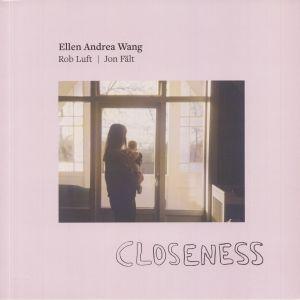 WANG, Ellen Andrea - Closeness