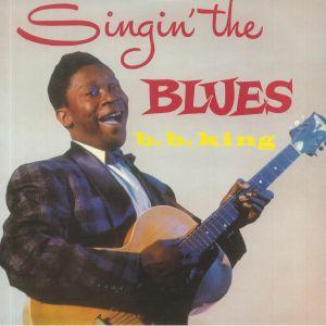 BB KING - Singin' The Blues (reissue)