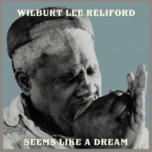 RELIFORD, Wilburt Lee - Seems Like A Dream