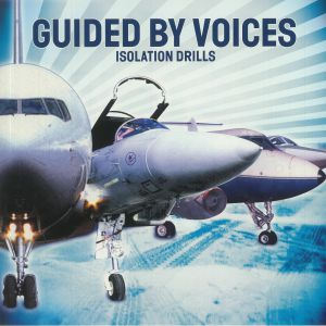GUIDED BY VOICES - Isolation Drills (20th Anniversary Edition)