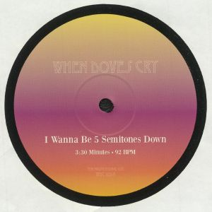 WHEN DOVES CRY - I Wanna Be 5 Semitones Down