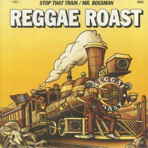 Reggae Roast - Stop That Train
