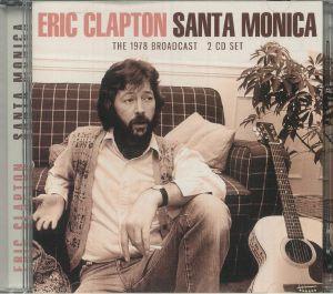 CLAPTON, Eric - Santa Monica: The 1978 Broadcast