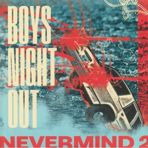 BOYS NIGHT OUT - Nevermind 2 (reissue)