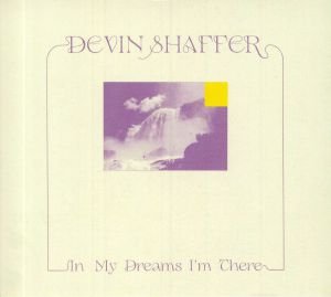 SHAFFER, Devin - In My Dreams I'm There
