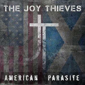 The Joy Thieves - American Parasite