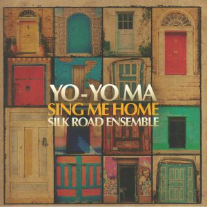 YO YO MA/SILK ROAD ENSEMBLE - Sing Me Home