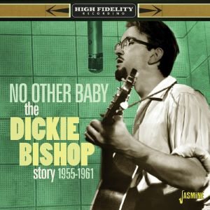 BISHOP, Dickie/VARIOUS - No Other Baby: The Dickie Bishop Story 1955-1961