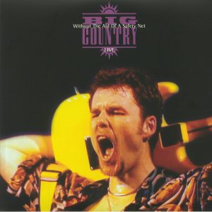 BIG COUNTRY - Without The Aid Of A Safety Net: Live (remastered)