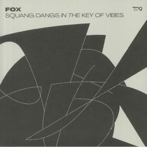 Fox - Squang Dangs In The Key Of Vibes