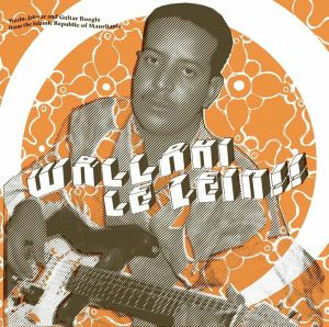 Various - Wallahi Le Zein! Wezin Jakwar & Guitar Boogie From The Islamic Republic Of Mauritania