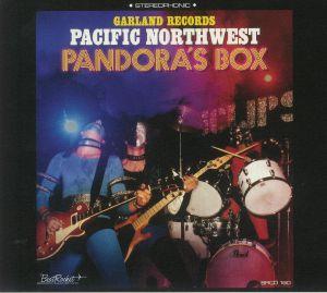 VARIOUS - Garland Records Pacific Northwest Pandora's Box
