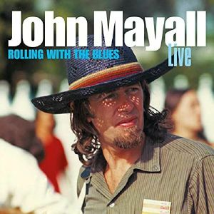 John Mayall's Bluesbreakers - Rolling With The Blues