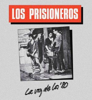 LOS PRISIONEROS - La Voz De Los '80 (reissue)