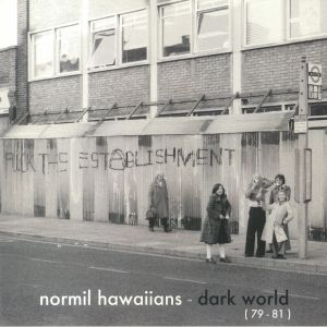 NORMIL HAWAIIANS - Dark World (79-81)