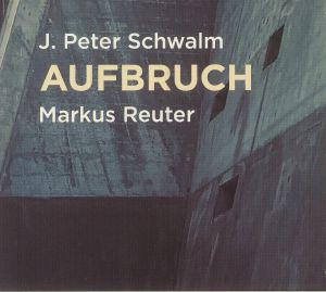 SCHWALM, J Peter/MARKUS REUTER - Aufbruch