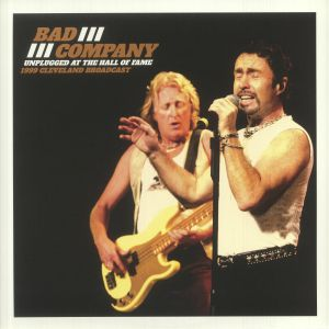 BAD COMPANY - Unplugged At The Hall Of Fame