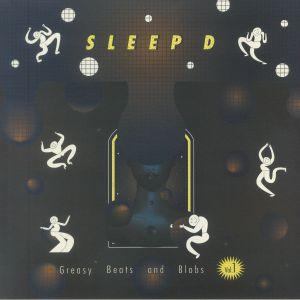 Sleep D - Greasy Beats & Blobs Vol 1