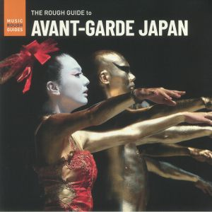VARIOUS - The Rough Guide To Avant Garde Japan