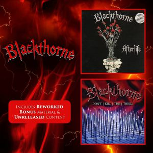 BLACKTHORNE - Afterlife/Don't Kill The Thrill