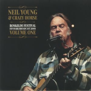Neil Young / Crazy Horse - Roskilde Festival Vol 1