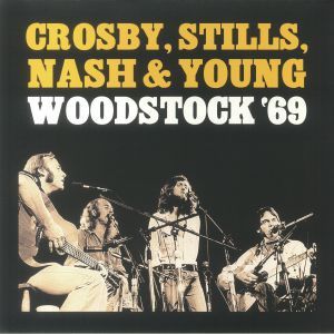 Crosby Stills Nash & Young - Woodstock '69