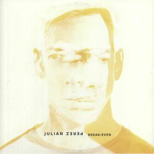 PEREZ, Julian - Break Even