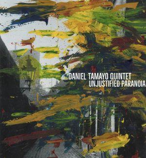 DANIEL TAMAYO QUINTET - Unjustified Paranoia