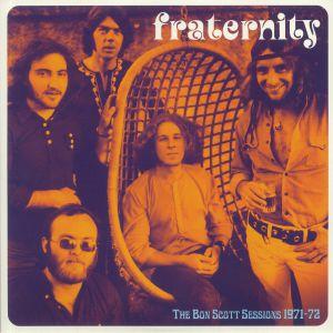 FRATERNITY - Bon Scott Sessions 1971-1972