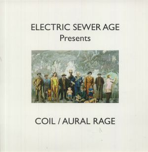 ELECTRIC SEWER AGE - Coil/Aural Rage (reissue)