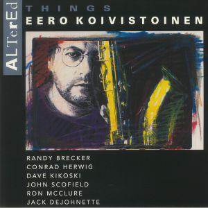 KOIVISTOINEN, Eero - Altered Things (reissue)