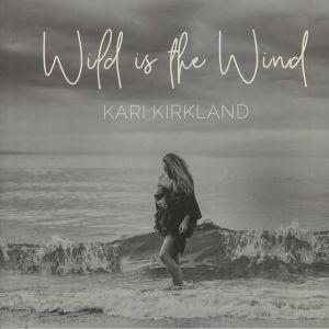KIRKLAND, Kari - Wild Is The Wind